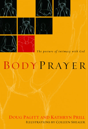 BodyPrayer by Kathryn Prill and Doug Pagitt
