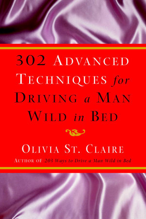 302 Advanced Techniques for Driving a Man Wild in Bed by