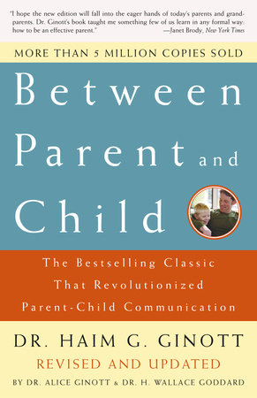 Between Parent and Child by Dr. Haim G. Ginott