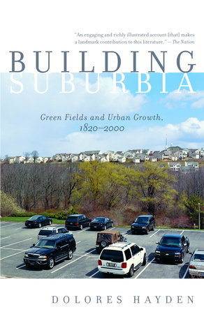 Building Suburbia by Dolores Hayden