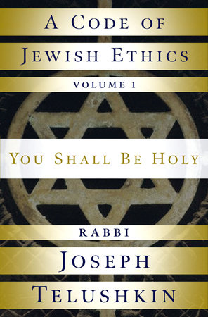 A Code of Jewish Ethics: Volume 1 by