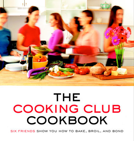 The Cooking Club Cookbook by