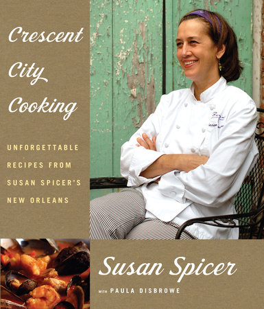 Crescent City Cooking by Susan Spicer and Paula Disbrowe