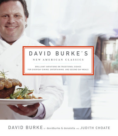 David Burke's New American Classics by David Burke and Judith Choate