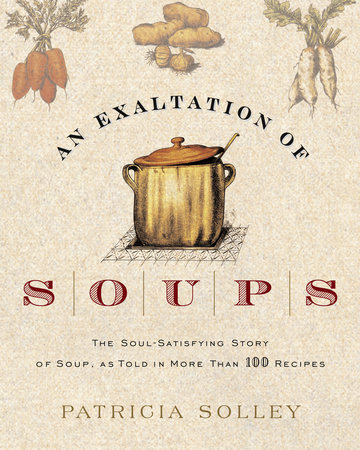 An Exaltation of Soups by