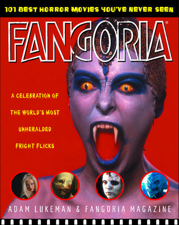 Fangoria's 101 Best Horror Movies You've Never Seen by Adam Lukeman