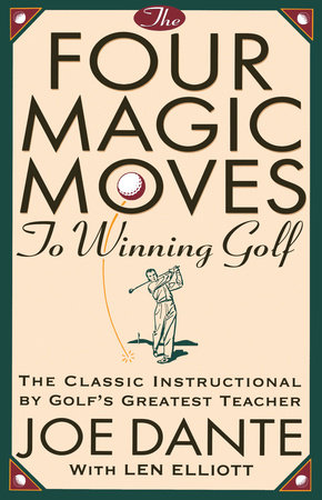 Four Magic Moves to Winning Golf by Joe Dante