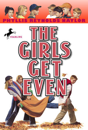 The Girls Get Even by Phyllis Reynolds Naylor