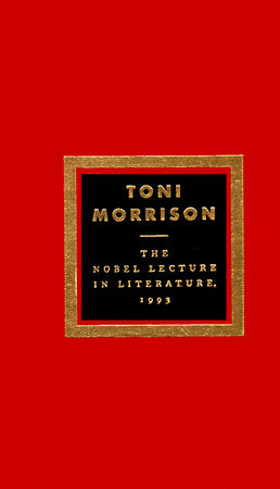 The Nobel Lecture In Literature, 1993 by Toni Morrison
