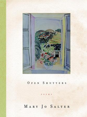 Open Shutters by Mary Jo Salter