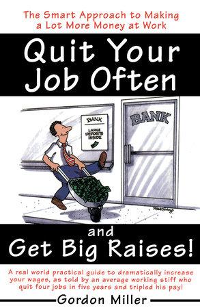 Quit Your Job and Get Big Raises