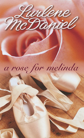 A Rose for Melinda by