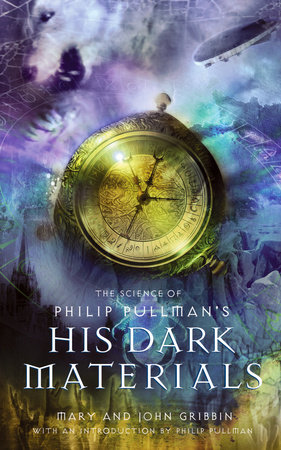 The Science of Philip Pullman's His Dark Materials by Mary Gribbin and John Gribbin