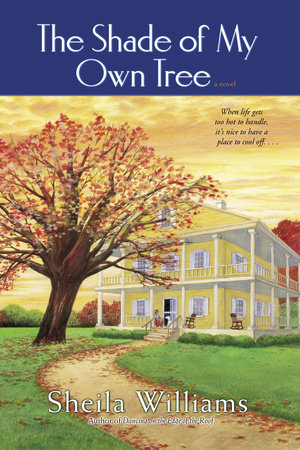 The Shade of My Own Tree by Sheila Williams