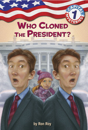 Capital Mysteries #1: Who Cloned the President?