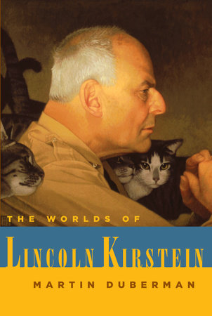 The Worlds of Lincoln Kirstein by Martin Duberman