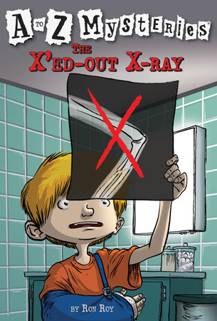 A to Z Mysteries: The X'ed-Out X-Ray by Ron Roy