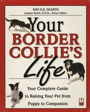 Your Border Collie's Life by Kim Dearth
