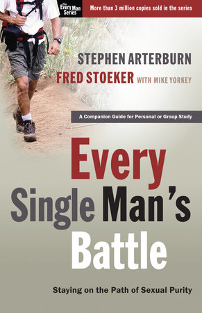 Every Single Man's Battle by Fred Stoeker and Stephen Arterburn
