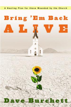 Bring 'Em Back Alive by Dave Burchett