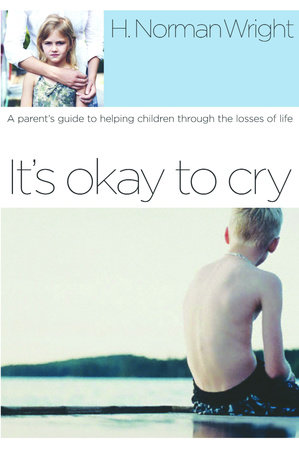 It's Okay to Cry by H. Norman Wright