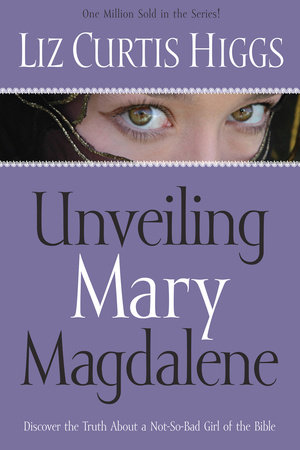 Unveiling Mary Magdalene by