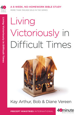 Living Victoriously in Difficult Times by