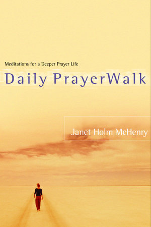 Daily PrayerWalk by Janet Holm McHenry