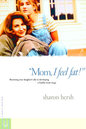 Mom, I Feel Fat by Sharon Hersh