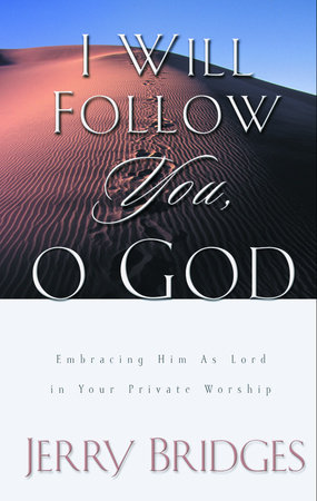 I Will Follow You, O God by