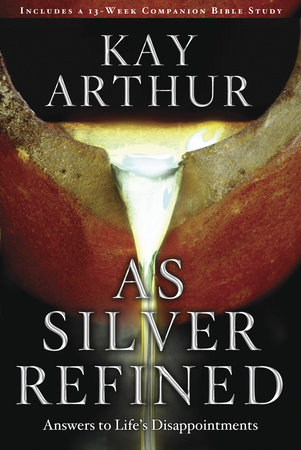 As Silver Refined by Kay Arthur
