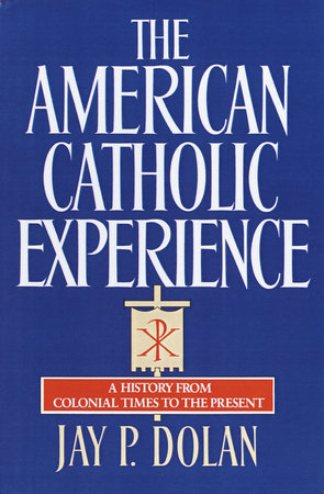 The American Catholic Experience