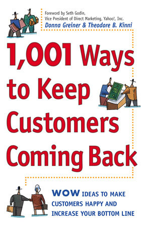 1,001 Ways to Keep Customers Coming Back by Theodore B. Kinni and Donna Greiner