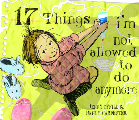 17 Things I'm Not Allowed to Do Anymore by
