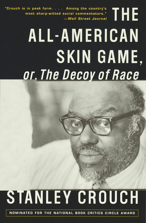 The All-American Skin Game, or Decoy of Race by