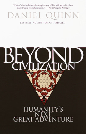 Beyond Civilization by Daniel Quinn