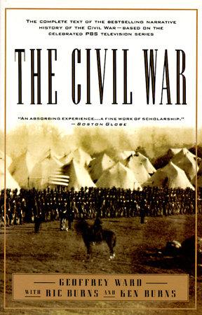 The Civil War by Kenneth Burns, Geoffrey C. Ward and RICHARD BURNS