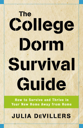 The College Dorm Survival Guide by Julia DeVillers