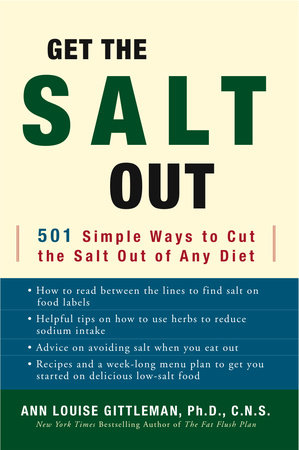 Get the Salt Out by Ann Louise Gittleman, Ph.D., C.N.S.