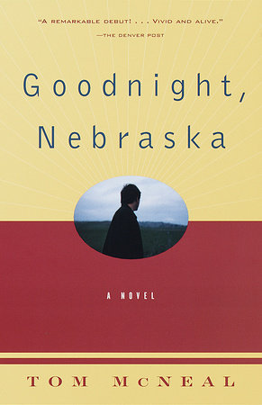 Goodnight, Nebraska by Tom McNeal
