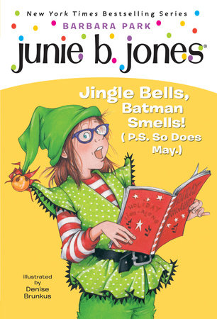 Junie B. Jones #25: Jingle Bells, Batman Smells! (P.S. So Does May.) by