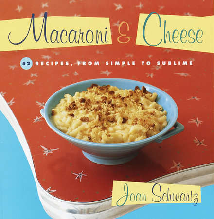 Macaroni and Cheese by Joan Schwartz