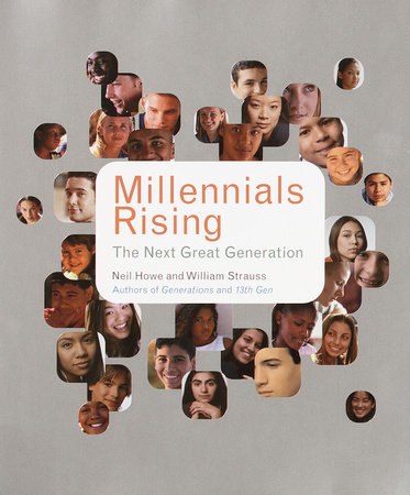 Millennials Rising by William Strauss and Neil Howe