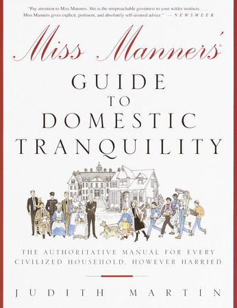 Miss Manners' Guide to Domestic Tranquility by