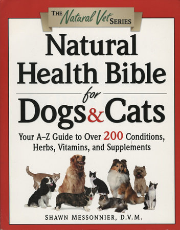 Natural Health Bible for Dogs & Cats by