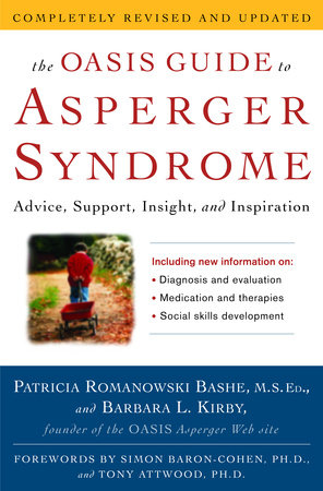 The OASIS Guide to Asperger Syndrome: Completely Revised and Updated by