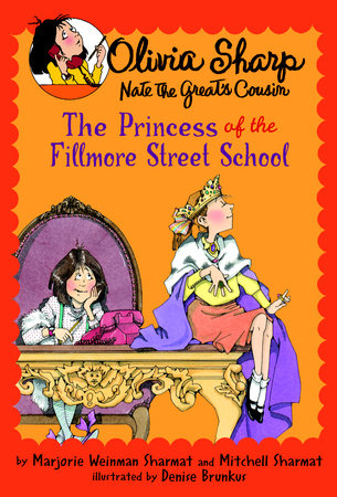 The Princess of the Fillmore Street School by Marjorie Weinman Sharmat and Mitchell Sharmat