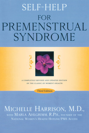 Self-Help for Premenstrual Syndrome by Michelle Harrison, M.D. and Marla Ahlgrimm, R.Ph.