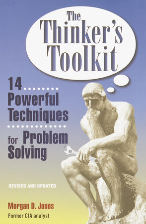 The Thinker's Toolkit by Morgan D. Jones
