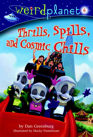 Weird Planet #6: Thrills, Spills, and Cosmic Chills by
